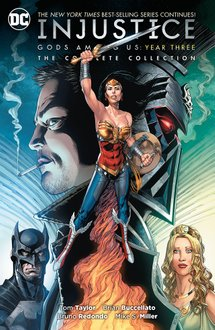 Injustice: Gods Among Us: Year Three. The Complete Collection