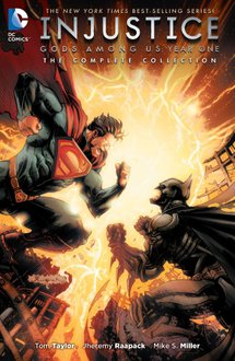 Injustice: Gods Among Us: Year One. The Complete Collection