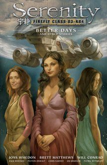 Serenity Vol. 2: Better Days and Other Stories